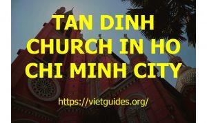 TAN DINH CHURCH IN HO CHI MINH CITY