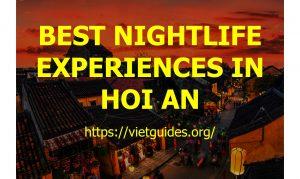 BEST NIGHTLIFE EXPERIENCES IN HOI AN